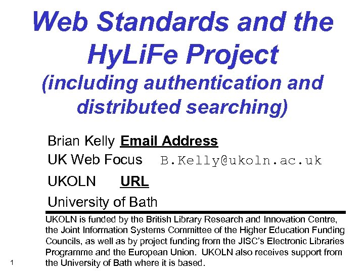 Web Standards and the Hy. Li. Fe Project (including authentication and distributed searching) Brian