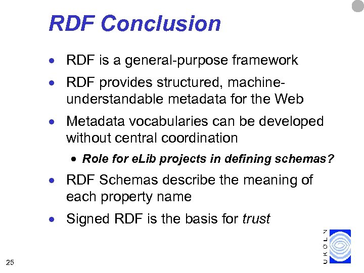 RDF Conclusion · RDF is a general-purpose framework · RDF provides structured, machineunderstandable metadata