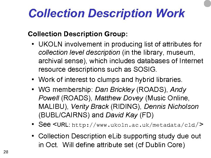 Collection Description Work Collection Description Group: • UKOLN involvement in producing list of attributes