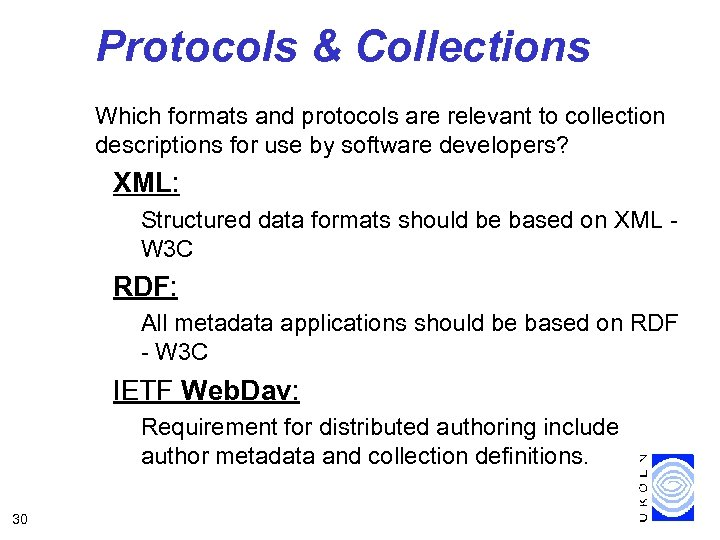 Protocols & Collections Which formats and protocols are relevant to collection descriptions for use