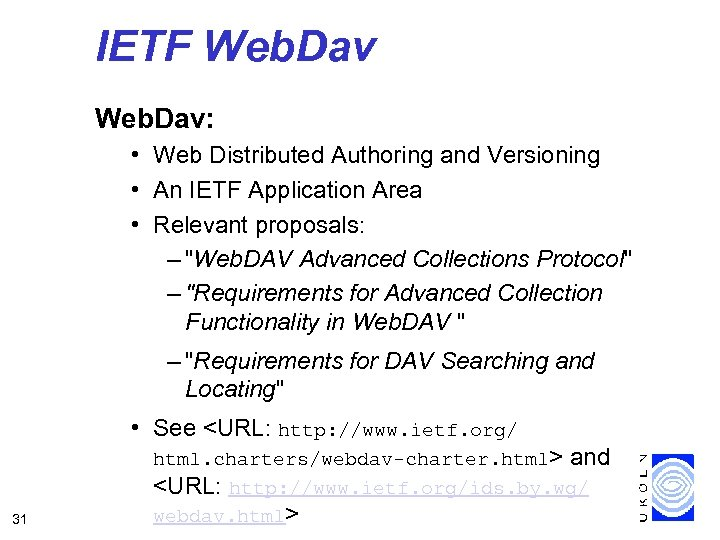 IETF Web. Dav: • Web Distributed Authoring and Versioning • An IETF Application Area