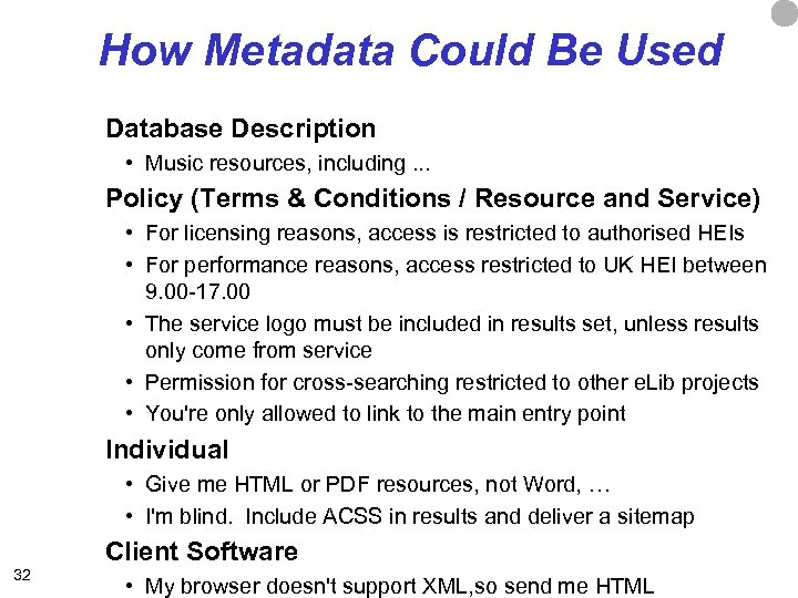 How Metadata Could Be Used Database Description • Music resources, including. . . Policy