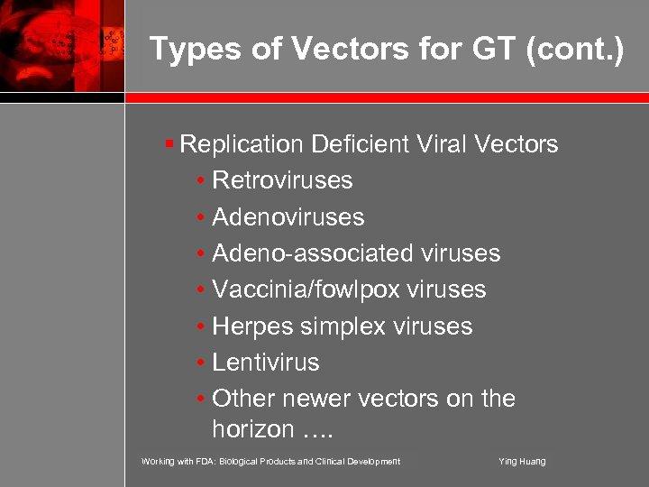 Types of Vectors for GT (cont. ) § Replication Deficient Viral Vectors • Retroviruses