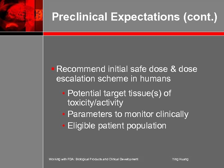 Preclinical Expectations (cont. ) § Recommend initial safe dose & dose escalation scheme in
