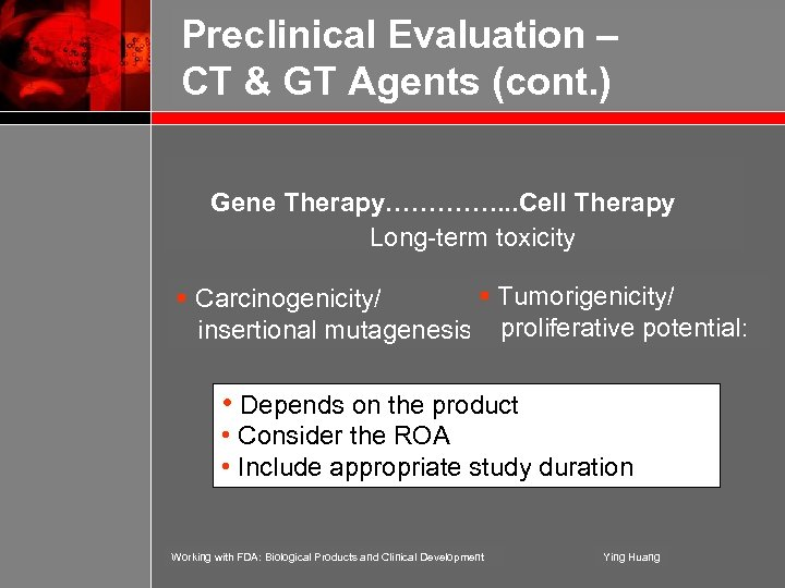 Preclinical Evaluation – CT & GT Agents (cont. ) Gene Therapy. …………. . .