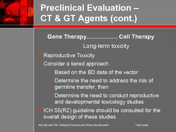 Preclinical Evaluation – CT & GT Agents (cont. ) Gene Therapy. …………… Cell Therapy