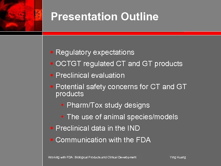 Presentation Outline § Regulatory expectations § OCTGT regulated CT and GT products § Preclinical