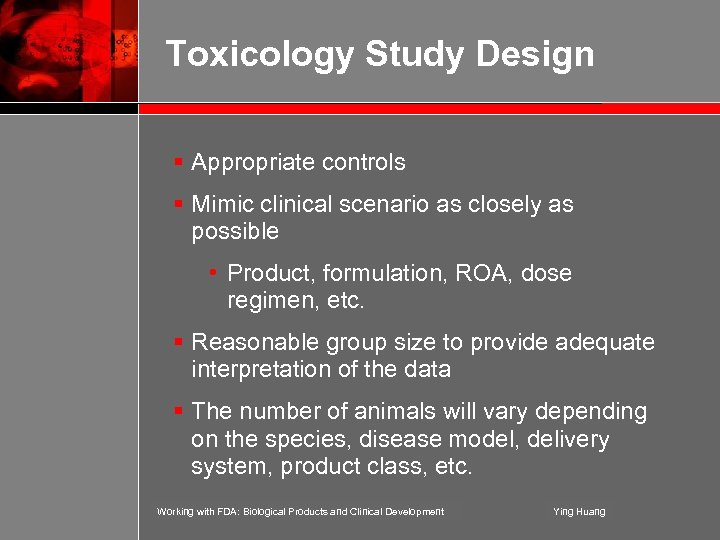 Toxicology Study Design § Appropriate controls § Mimic clinical scenario as closely as possible