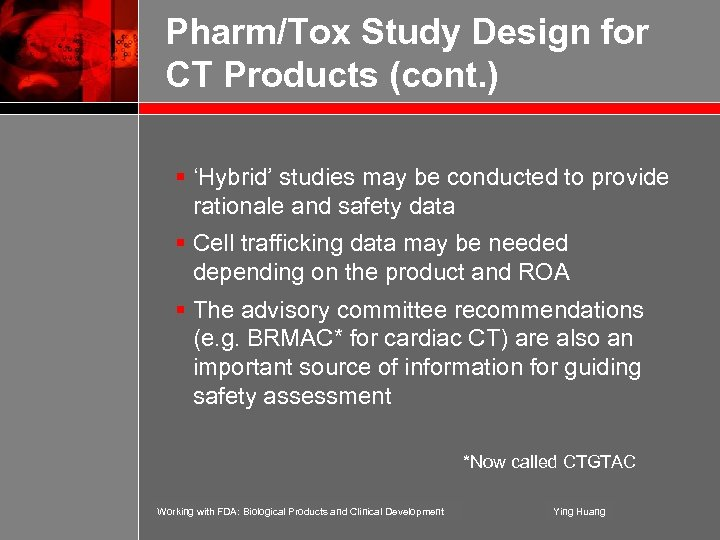 Pharm/Tox Study Design for CT Products (cont. ) § 'Hybrid' studies may be conducted