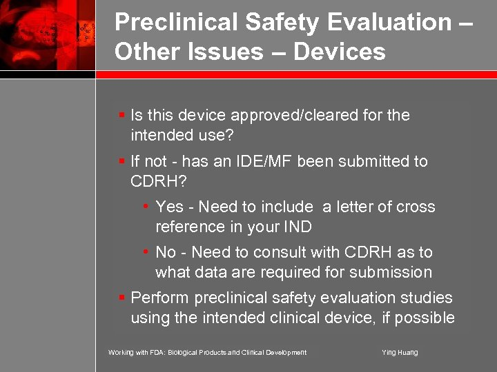 Preclinical Safety Evaluation – Other Issues – Devices § Is this device approved/cleared for