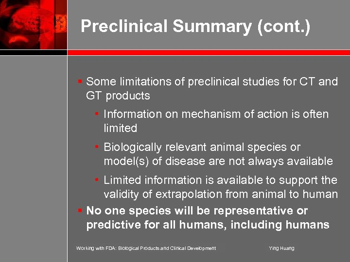 Preclinical Summary (cont. ) § Some limitations of preclinical studies for CT and GT
