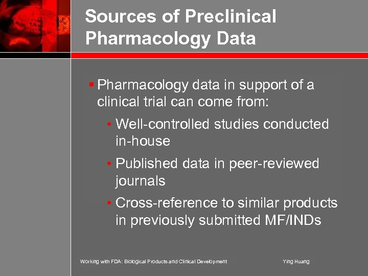 Sources of Preclinical Pharmacology Data § Pharmacology data in support of a clinical trial
