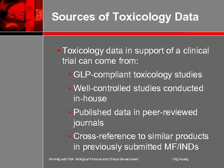 Sources of Toxicology Data § Toxicology data in support of a clinical trial can