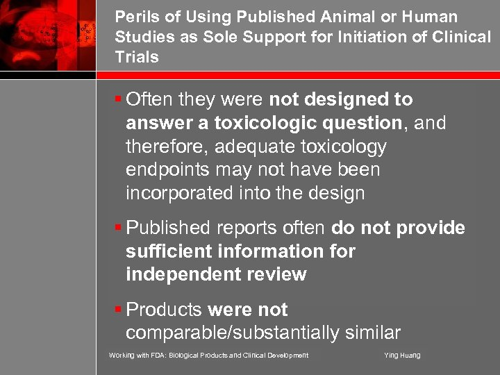 Perils of Using Published Animal or Human Studies as Sole Support for Initiation of
