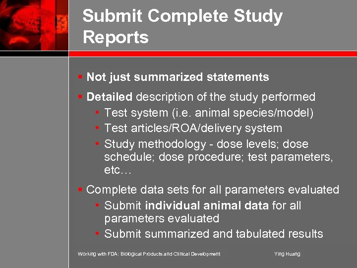 Submit Complete Study Reports § Not just summarized statements § Detailed description of the