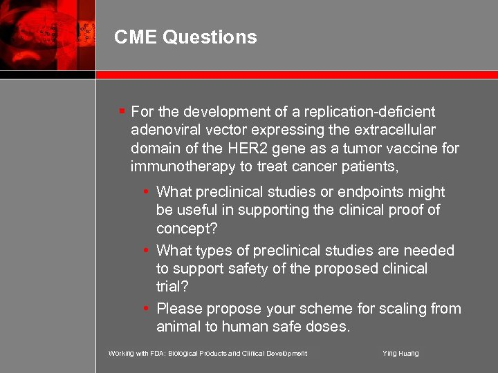 CME Questions § For the development of a replication-deficient adenoviral vector expressing the extracellular