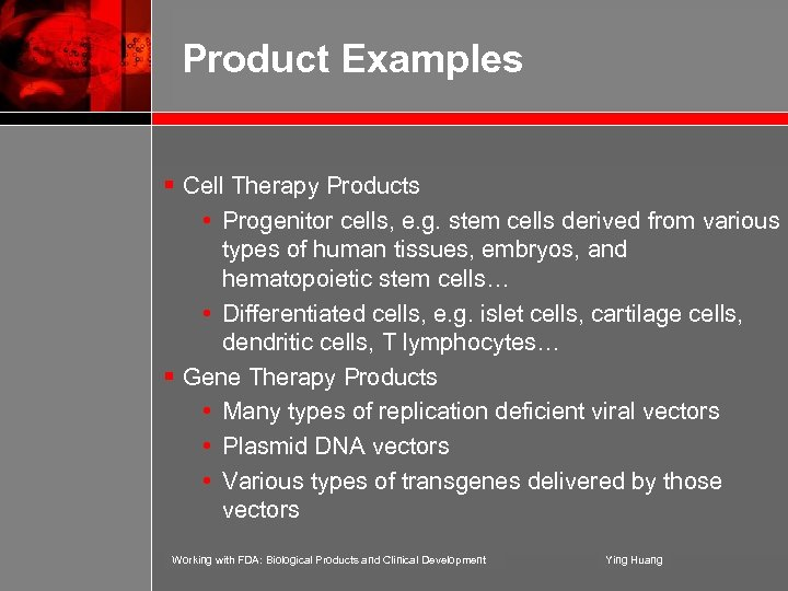 Product Examples § Cell Therapy Products • Progenitor cells, e. g. stem cells derived