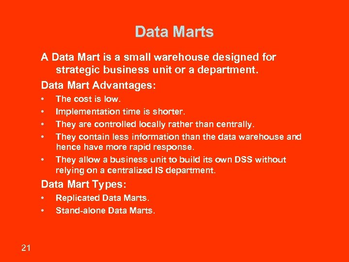 Data Marts A Data Mart is a small warehouse designed for strategic business unit