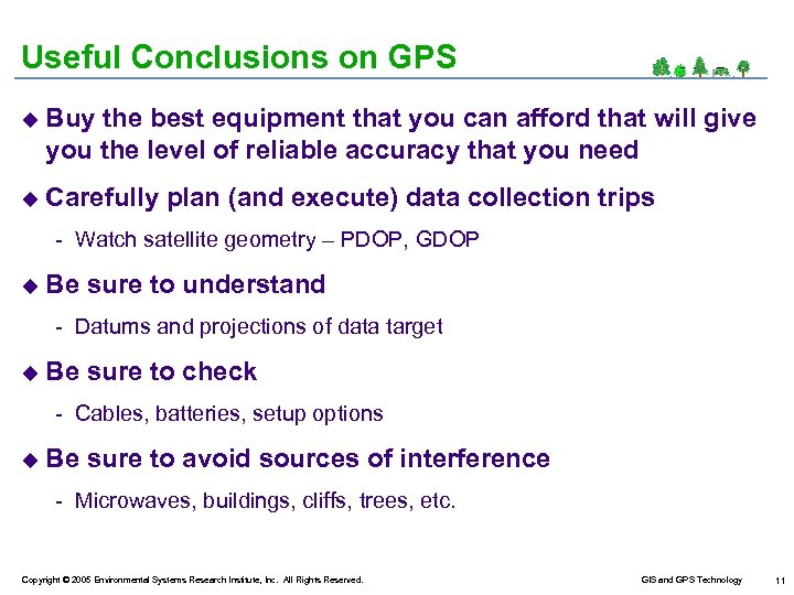 Useful Conclusions on GPS u Buy the best equipment that you can afford that