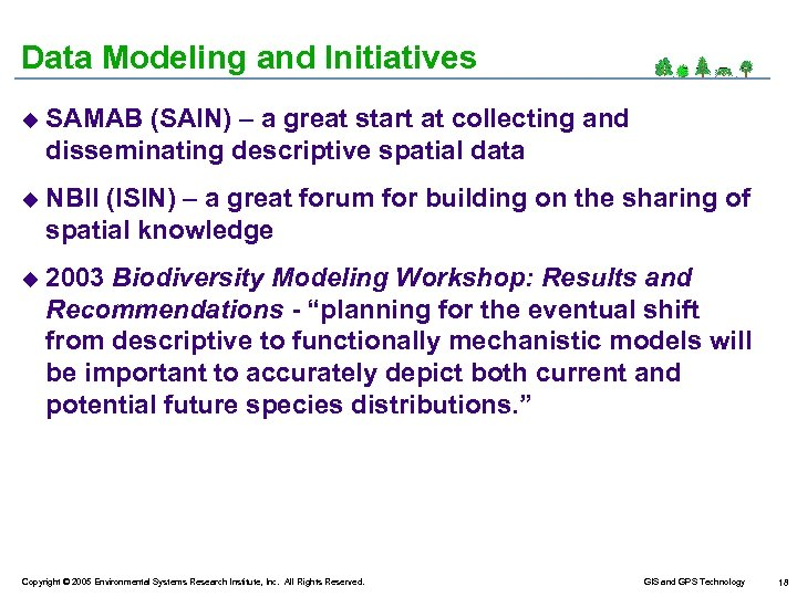 Data Modeling and Initiatives u SAMAB (SAIN) – a great start at collecting and