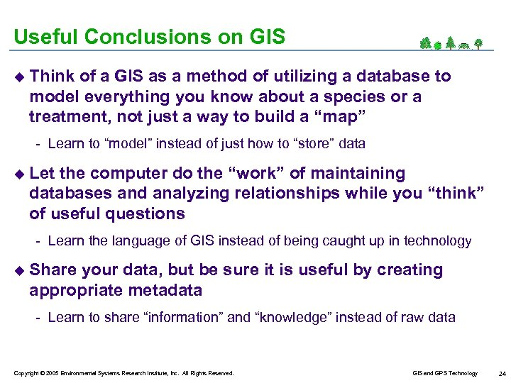 Useful Conclusions on GIS u Think of a GIS as a method of utilizing
