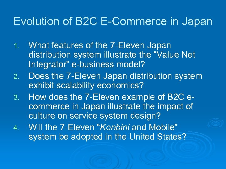 Evolution of B 2 C E-Commerce in Japan What features of the 7 -Eleven