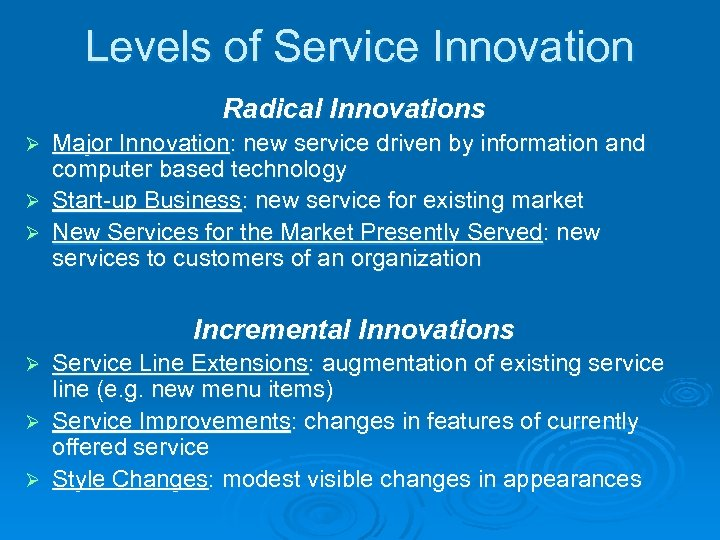Levels of Service Innovation Radical Innovations Major Innovation: new service driven by information and