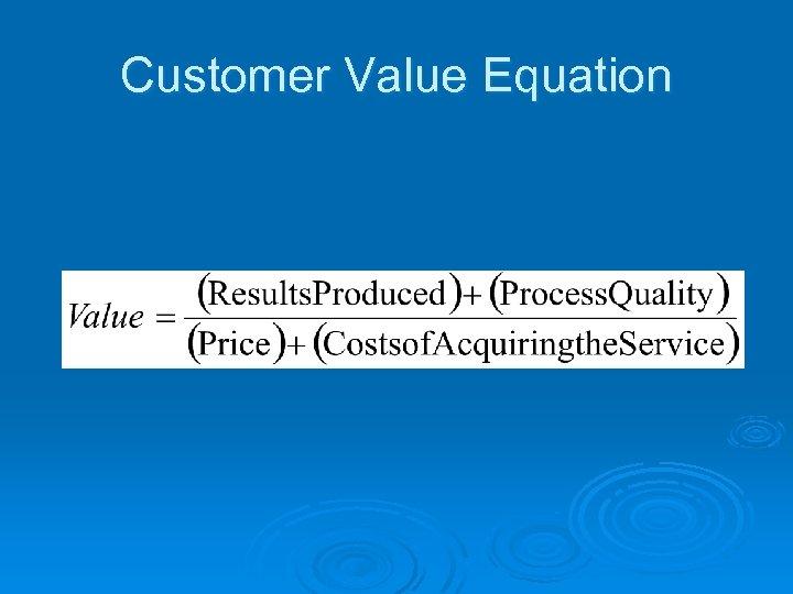 Customer Value Equation