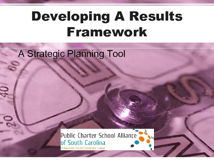 Developing A Results Framework A Strategic Planning Tool