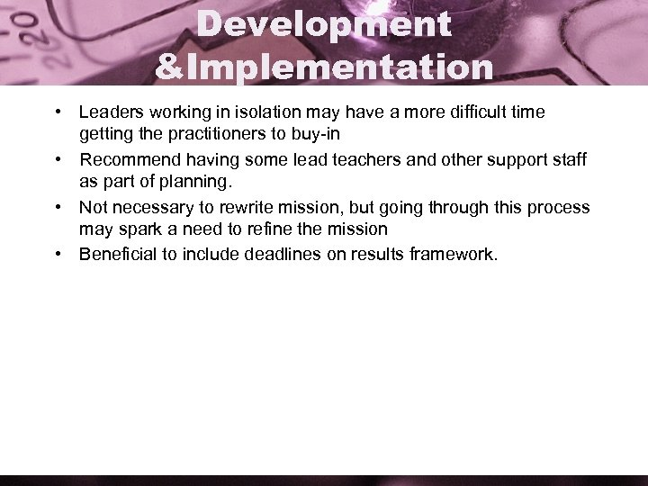 Development &Implementation • Leaders working in isolation may have a more difficult time getting