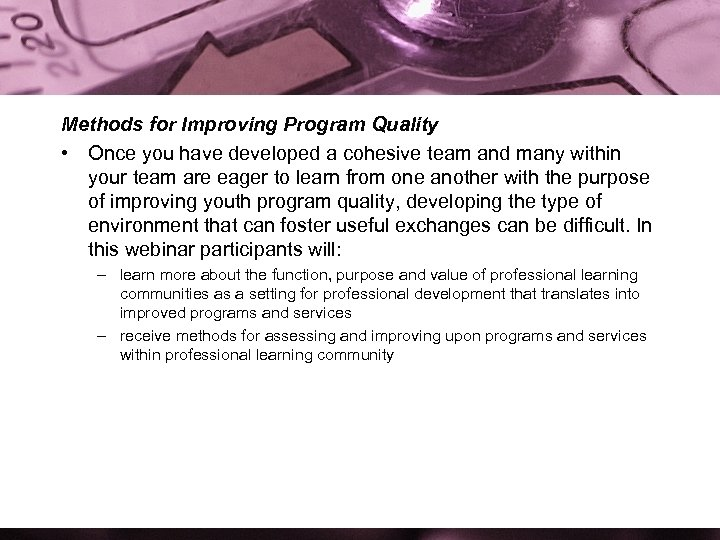 Methods for Improving Program Quality • Once you have developed a cohesive team and