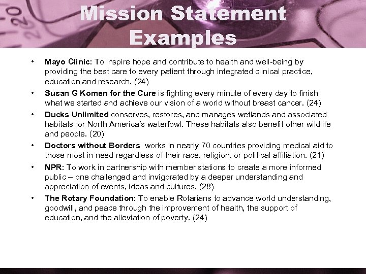 Mission Statement Examples • • • Mayo Clinic: To inspire hope and contribute to