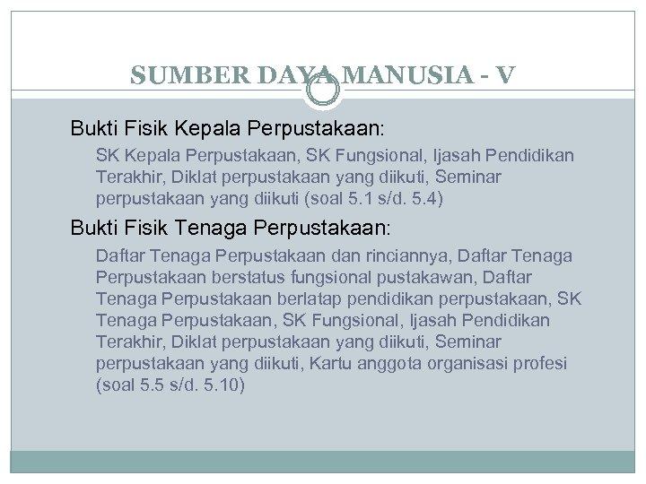 SUMBER DAYA MANUSIA - V Bukti Fisik Kepala Perpustakaan: SK Kepala Perpustakaan, SK Fungsional,