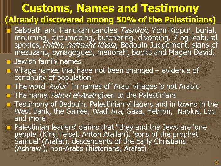 Customs, Names and Testimony (Already discovered among 50% of the Palestinians) n Sabbath and