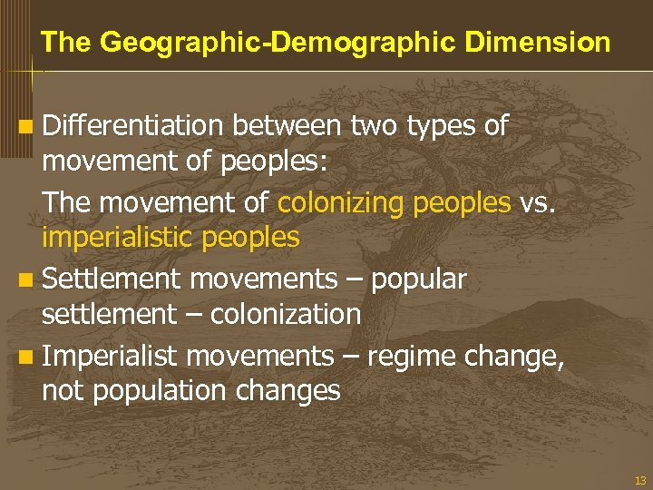 The Geographic-Demographic Dimension n Differentiation between two types of movement of peoples: The movement