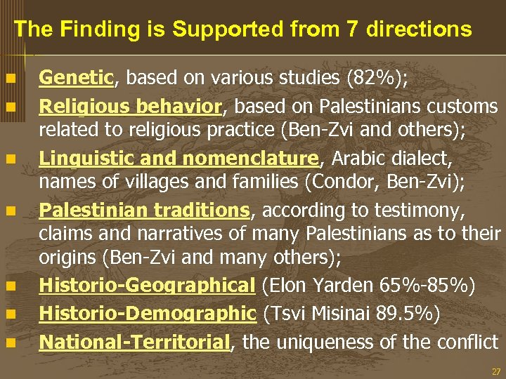The Finding is Supported from 7 directions n n n n Genetic, based on