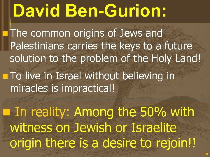 David Ben-Gurion: n The common origins of Jews and Palestinians carries the keys to