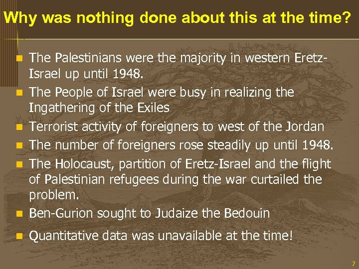 Why was nothing done about this at the time? n The Palestinians were the