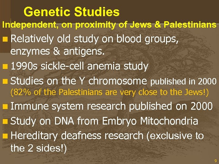 Genetic Studies Independent, on proximity of Jews & Palestinians n Relatively old study on