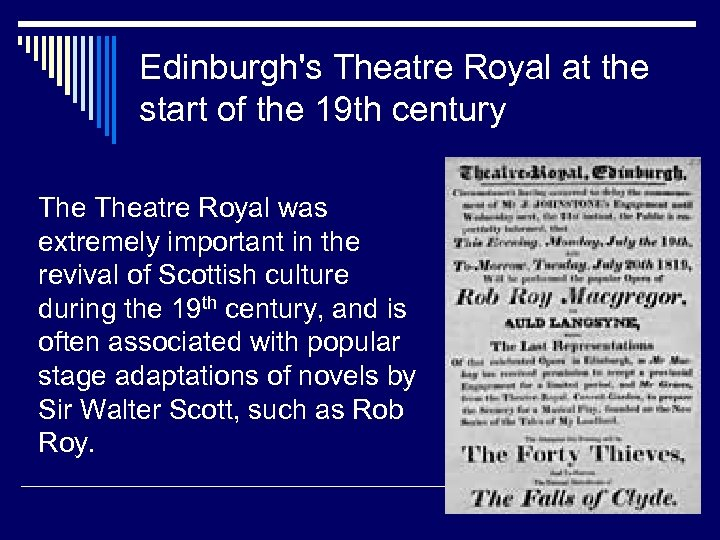 Edinburgh's Theatre Royal at the start of the 19 th century Theatre Royal was