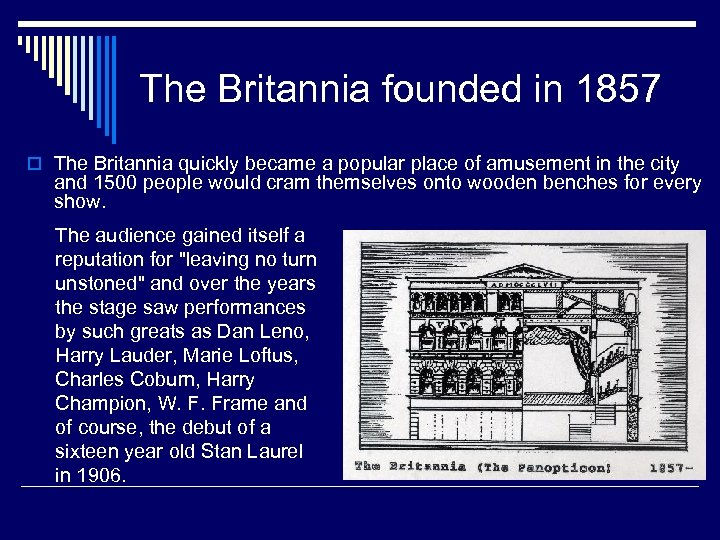 The Britannia founded in 1857 o The Britannia quickly became a popular place of