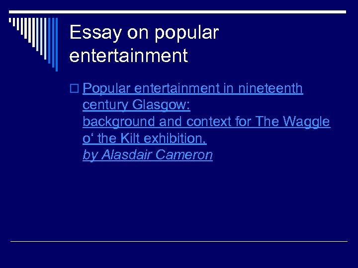 Essay on popular entertainment o Popular entertainment in nineteenth century Glasgow: background and context