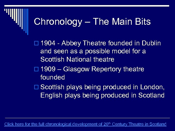 Chronology – The Main Bits o 1904 - Abbey Theatre founded in Dublin and