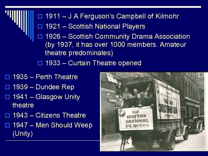 o 1911 – J A Ferguson's Campbell of Kilmohr o 1921 – Scottish National