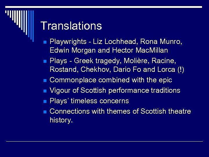 Translations n n n Playwrights - Liz Lochhead, Rona Munro, Edwin Morgan and Hector