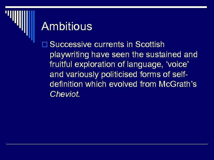 Ambitious o Successive currents in Scottish playwriting have seen the sustained and fruitful exploration