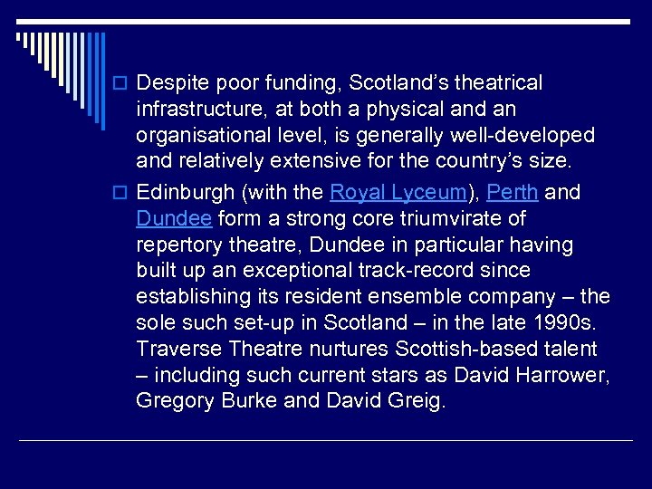 o Despite poor funding, Scotland's theatrical infrastructure, at both a physical and an organisational
