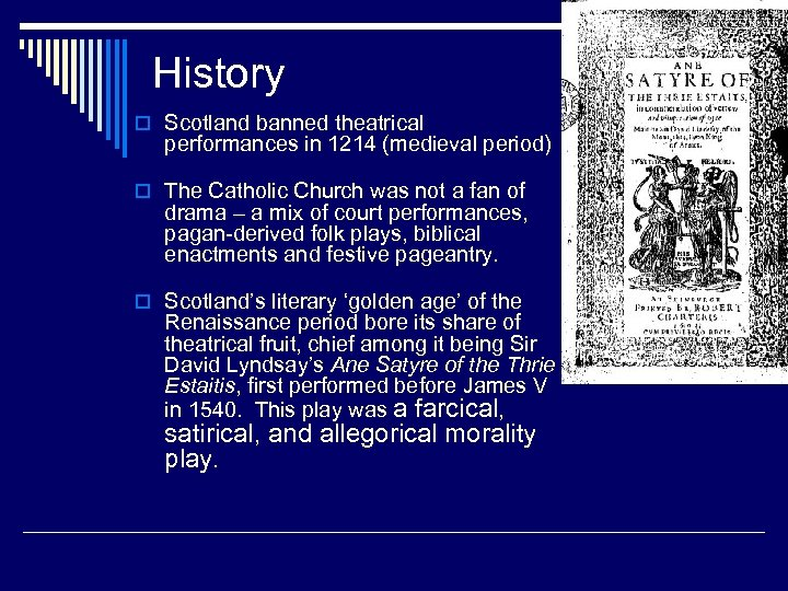 History o Scotland banned theatrical performances in 1214 (medieval period) o The Catholic Church