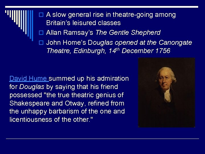 o A slow general rise in theatre-going among Britain's leisured classes o Allan Ramsay's