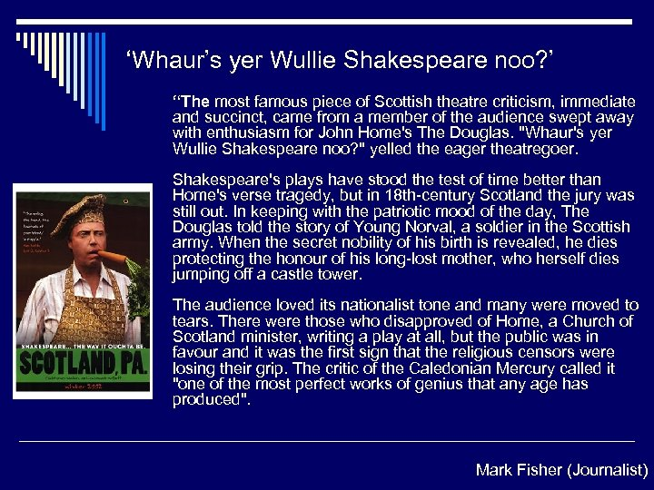 """'Whaur's yer Wullie Shakespeare noo? ' """"The most famous piece of Scottish theatre criticism,"""